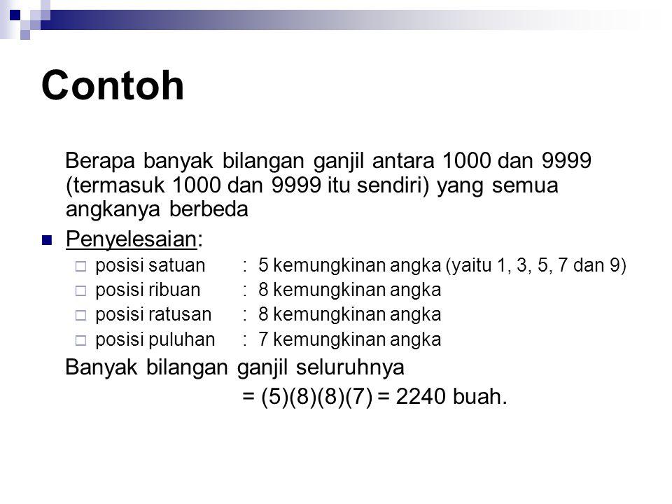 Contoh Berapa banyak bilangan ganjil antara 1000 dan 9999 (termasuk 1000 dan 9999 itu sendiri) yang semua angkanya berbeda.