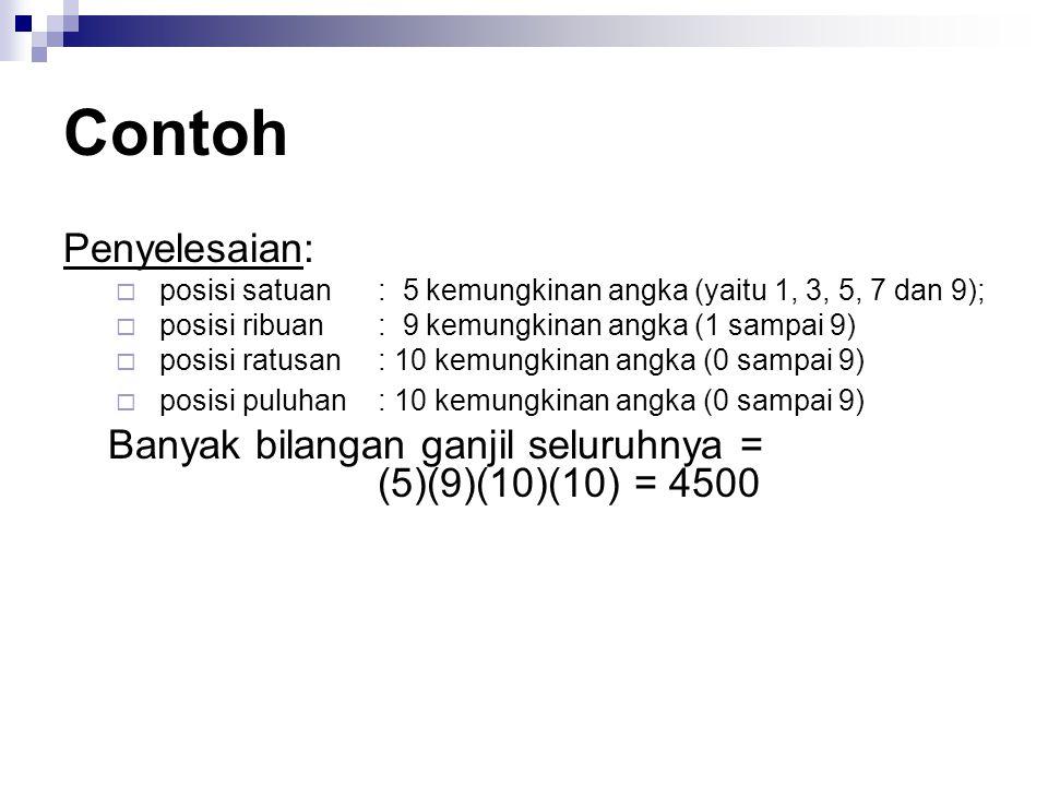 Contoh Penyelesaian: posisi satuan : 5 kemungkinan angka (yaitu 1, 3, 5, 7 dan 9); posisi ribuan : 9 kemungkinan angka (1 sampai 9)