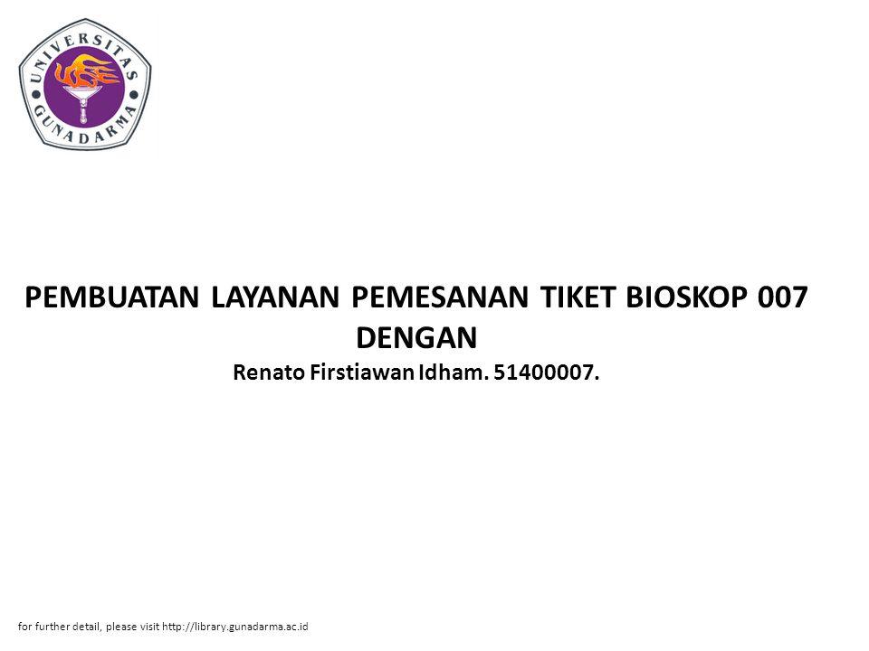 PEMBUATAN LAYANAN PEMESANAN TIKET BIOSKOP 007 DENGAN Renato Firstiawan Idham. 51400007.