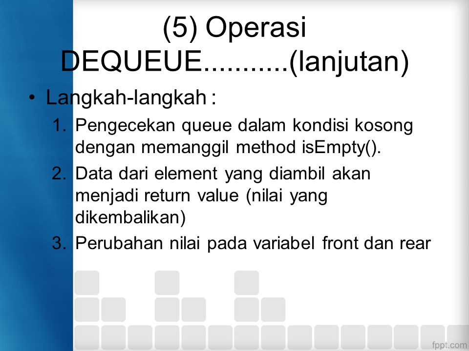 (5) Operasi DEQUEUE...........(lanjutan)