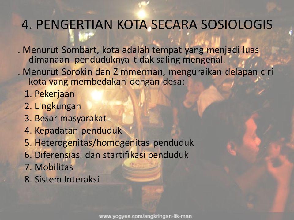 4. PENGERTIAN KOTA SECARA SOSIOLOGIS