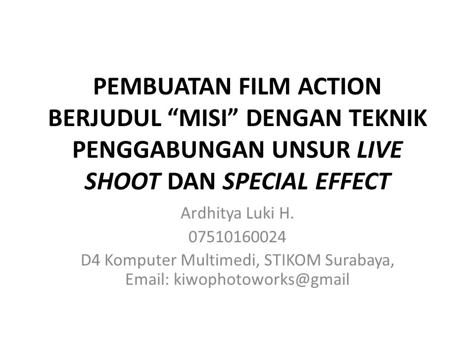 PEMBUATAN FILM ACTION BERJUDUL MISI DENGAN TEKNIK PENGGABUNGAN UNSUR LIVE SHOOT DAN SPECIAL EFFECT