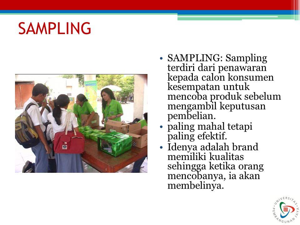 SAMPLING SAMPLING: Sampling terdiri dari penawaran kepada calon konsumen kesempatan untuk mencoba produk sebelum mengambil keputusan pembelian.