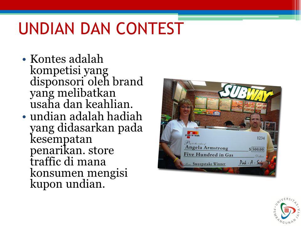UNDIAN DAN CONTEST Kontes adalah kompetisi yang disponsori oleh brand yang melibatkan usaha dan keahlian.