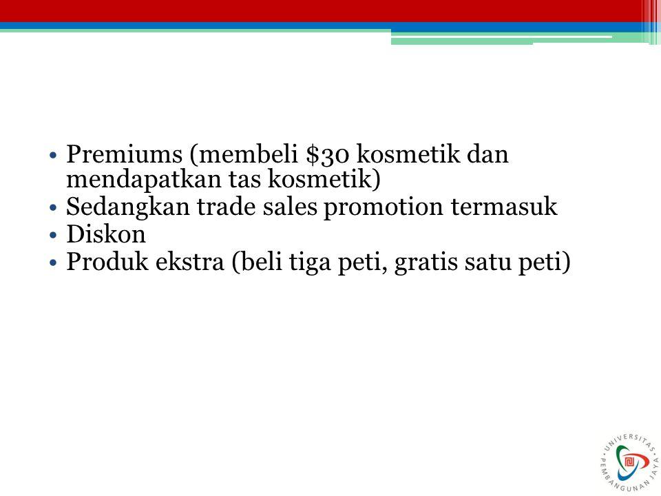 Premiums (membeli $30 kosmetik dan mendapatkan tas kosmetik)