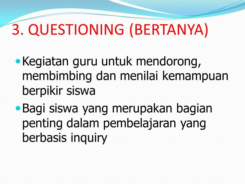 3. QUESTIONING (BERTANYA)