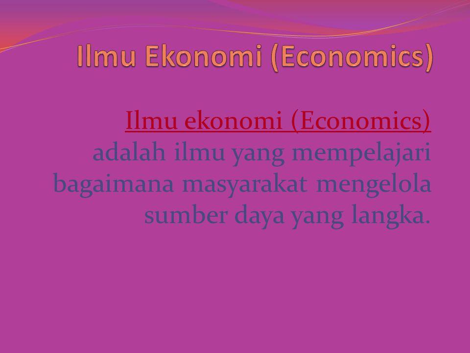 Ilmu Ekonomi (Economics)