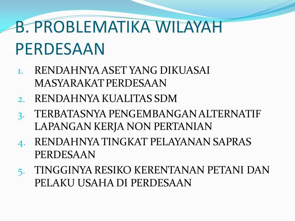 B. PROBLEMATIKA WILAYAH PERDESAAN