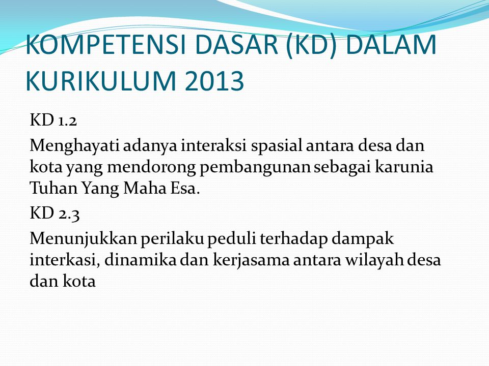 KOMPETENSI DASAR (KD) DALAM KURIKULUM 2013