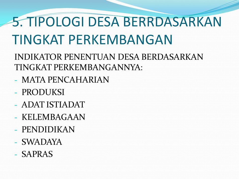 5. TIPOLOGI DESA BERRDASARKAN TINGKAT PERKEMBANGAN