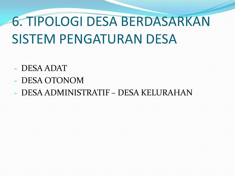 6. TIPOLOGI DESA BERDASARKAN SISTEM PENGATURAN DESA
