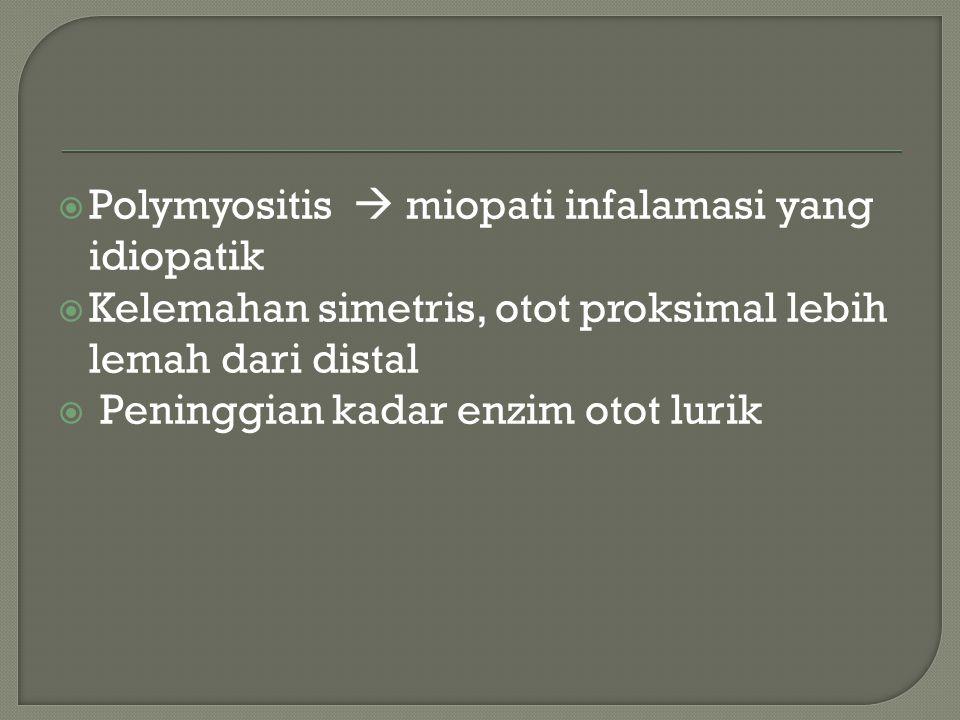 Polymyositis  miopati infalamasi yang idiopatik
