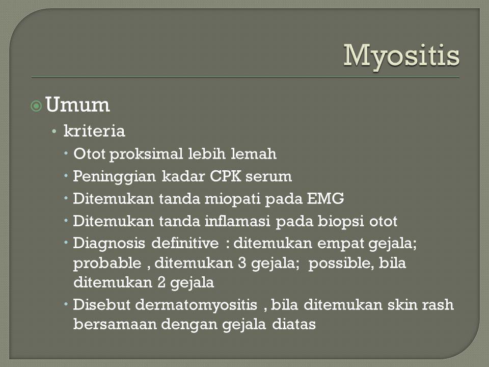 Myositis Umum kriteria Otot proksimal lebih lemah