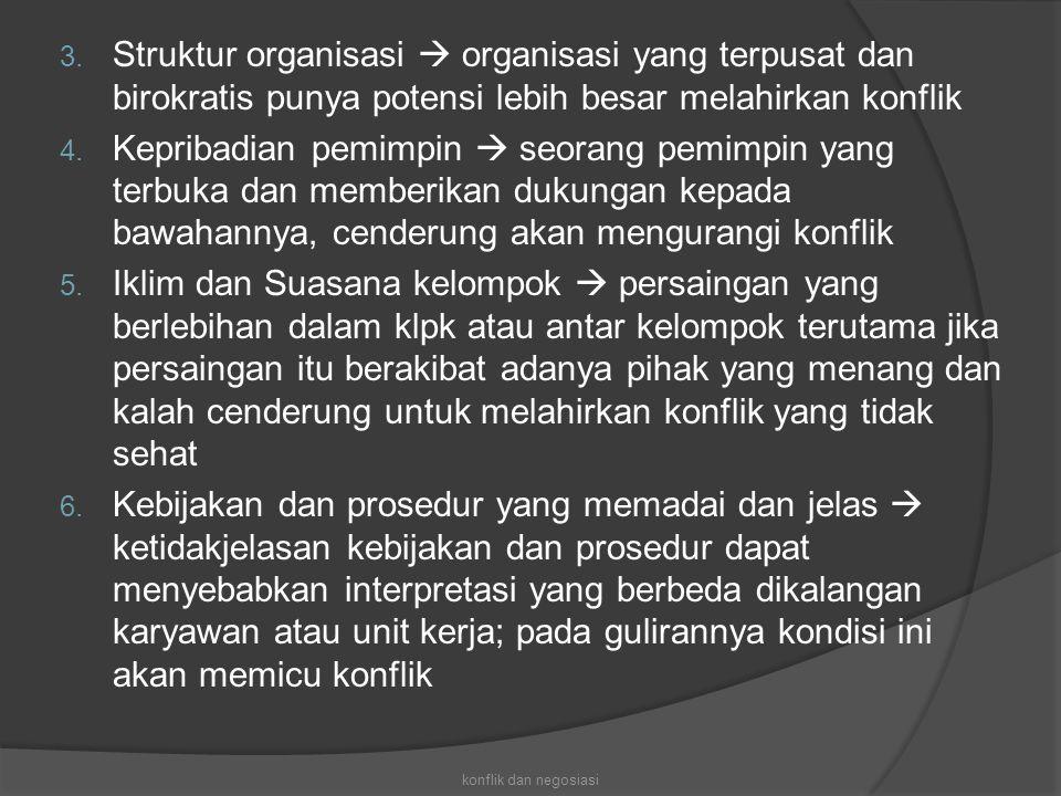 Struktur organisasi  organisasi yang terpusat dan birokratis punya potensi lebih besar melahirkan konflik