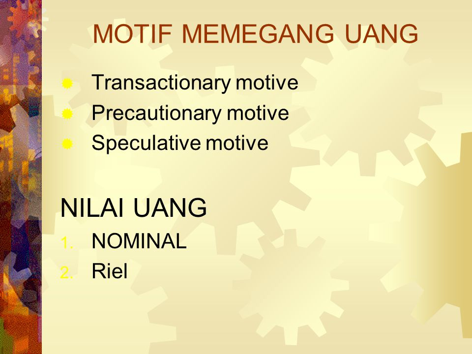 MOTIF MEMEGANG UANG NILAI UANG Transactionary motive