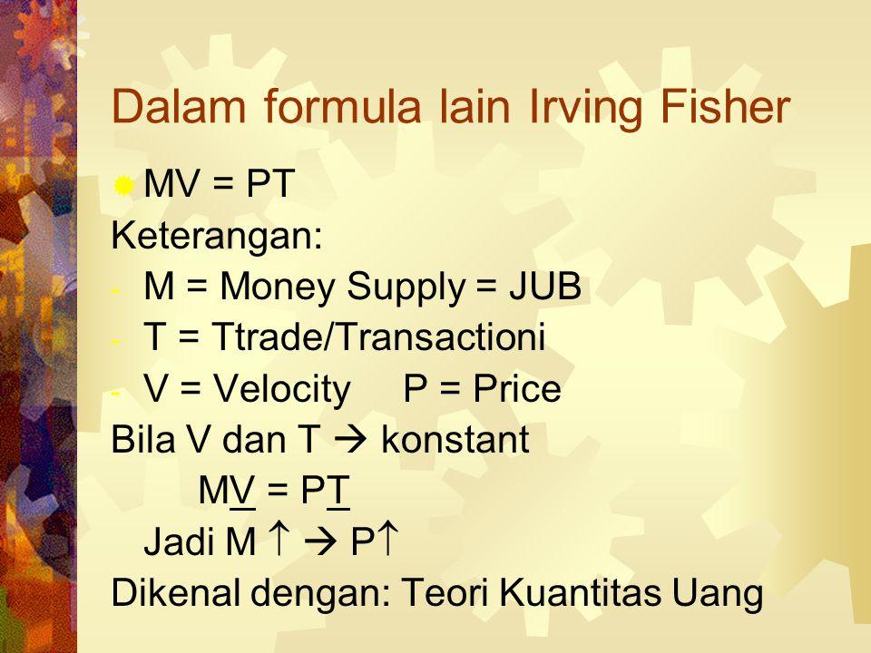 Dalam formula lain Irving Fisher