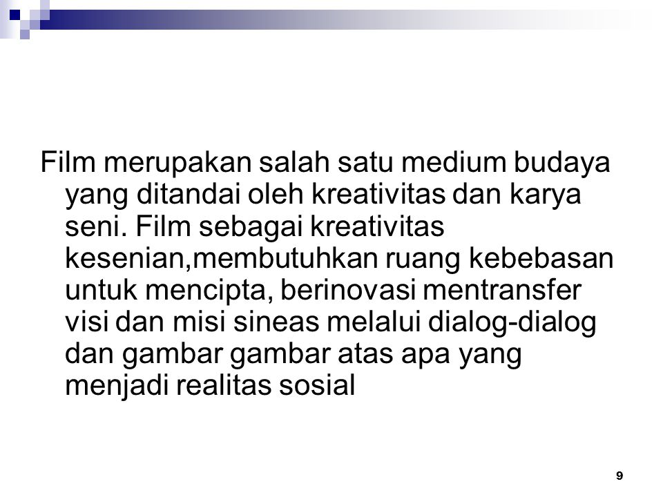 Film merupakan salah satu medium budaya yang ditandai oleh kreativitas dan karya seni.