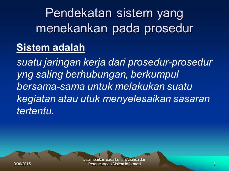 Pendekatan sistem yang menekankan pada prosedur