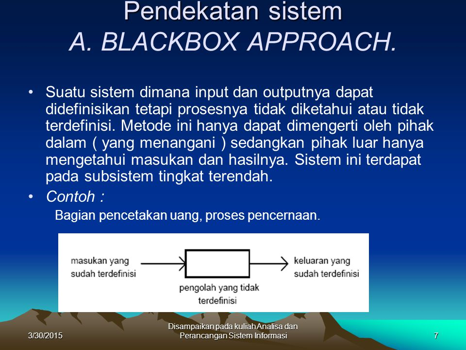 Pendekatan sistem A. BLACKBOX APPROACH.
