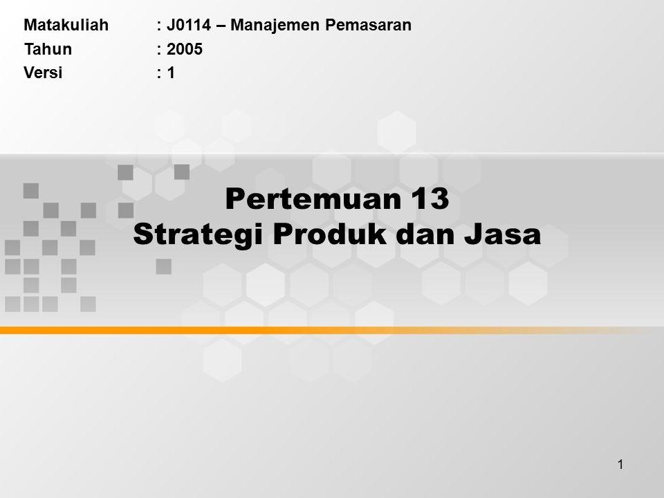 Pertemuan 13 Strategi Produk dan Jasa