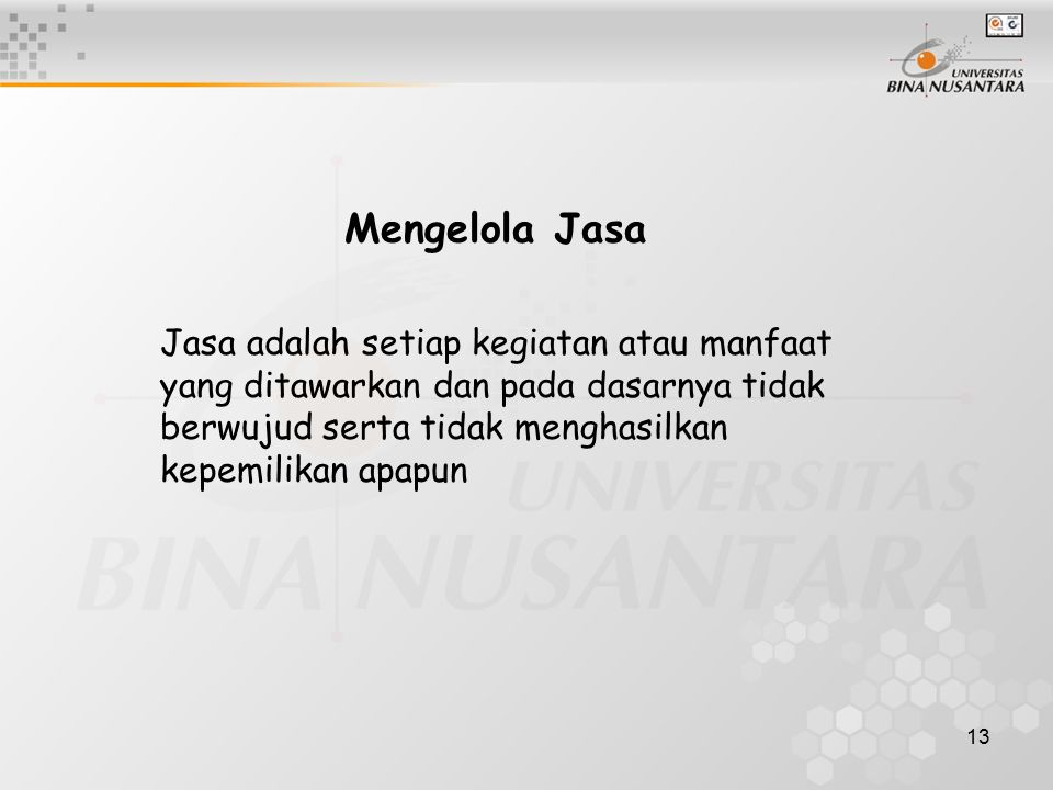 Mengelola Jasa Jasa adalah setiap kegiatan atau manfaat yang ditawarkan dan pada dasarnya tidak berwujud serta tidak menghasilkan kepemilikan apapun.