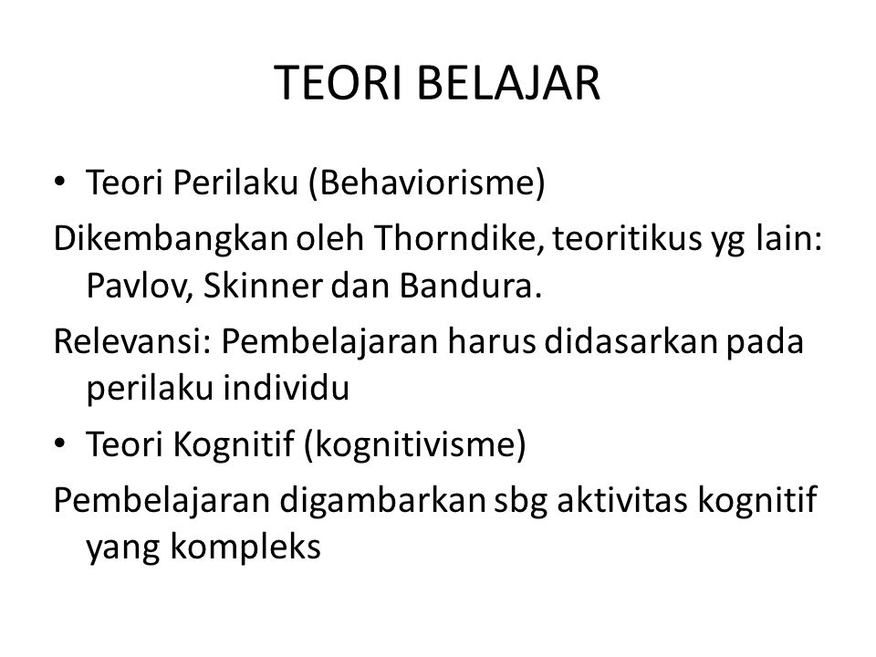 TEORI BELAJAR Teori Perilaku (Behaviorisme)