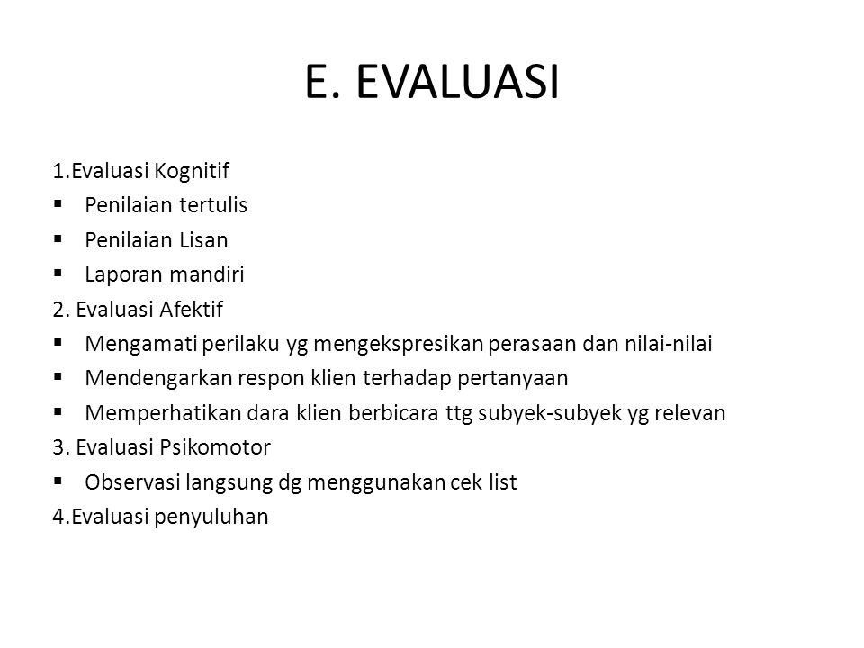 E. EVALUASI 1.Evaluasi Kognitif Penilaian tertulis Penilaian Lisan