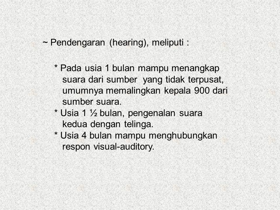 ~ Pendengaran (hearing), meliputi :