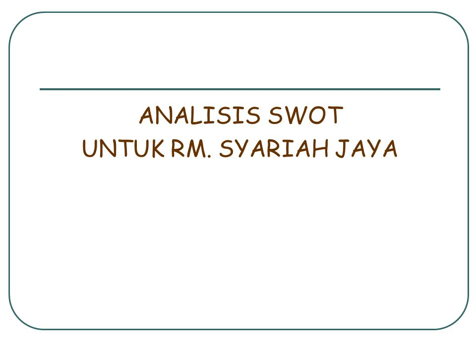 ANALISIS SWOT UNTUK RM. SYARIAH JAYA
