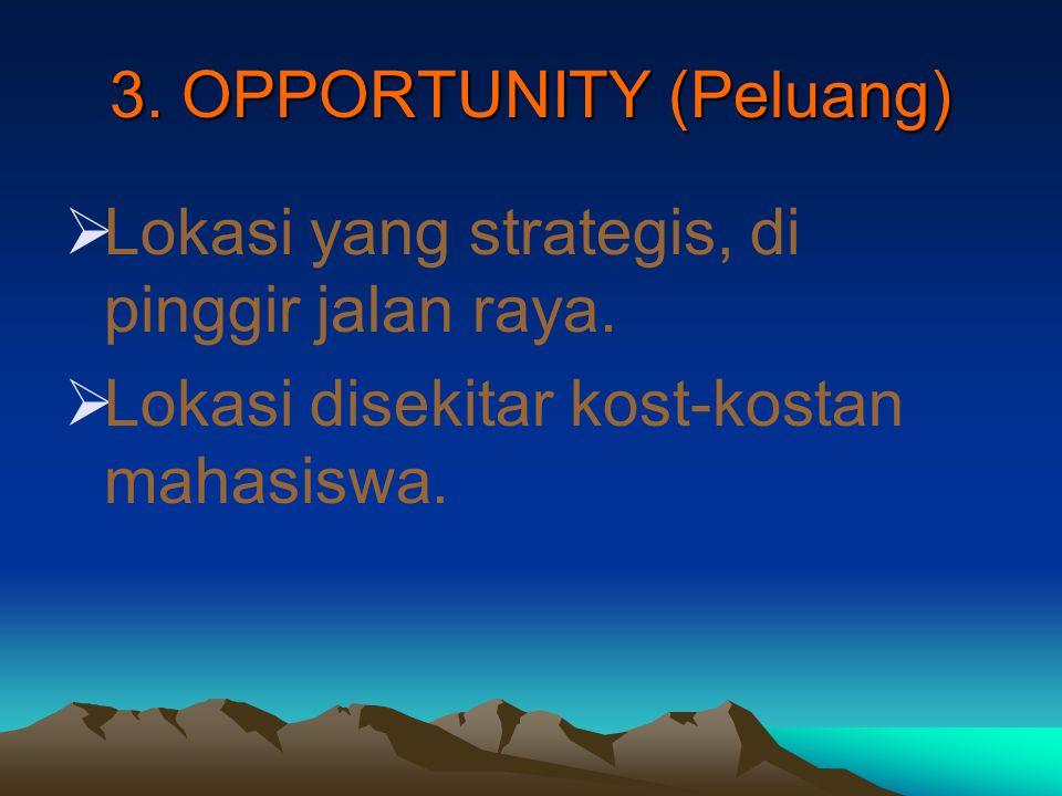 3. OPPORTUNITY (Peluang)