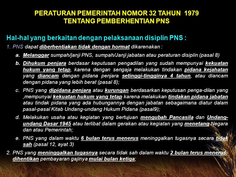 PERATURAN PEMERINTAH NOMOR 32 TAHUN 1979 TENTANG PEMBERHENTIAN PNS