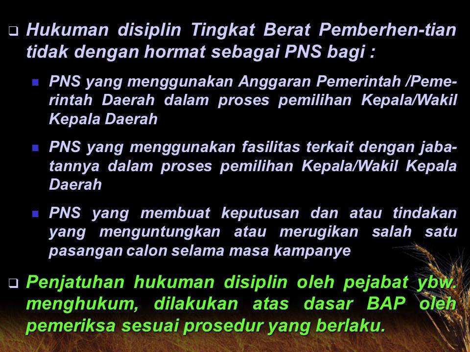 Hukuman disiplin Tingkat Berat Pemberhen-tian tidak dengan hormat sebagai PNS bagi :