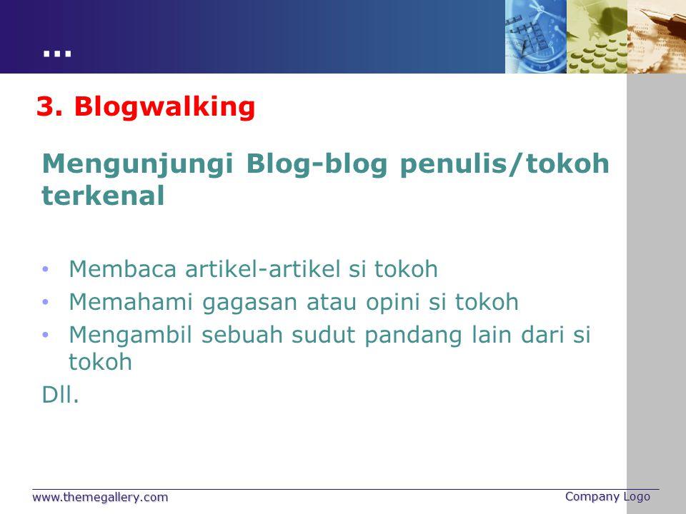 … 3. Blogwalking Mengunjungi Blog-blog penulis/tokoh terkenal