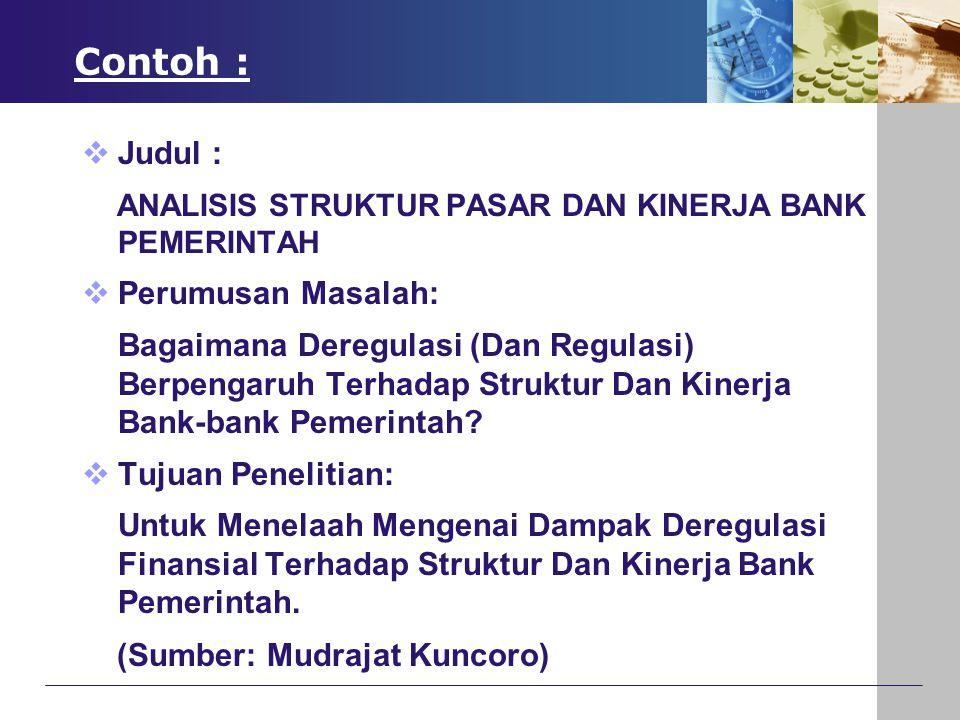 Contoh : Judul : ANALISIS STRUKTUR PASAR DAN KINERJA BANK PEMERINTAH