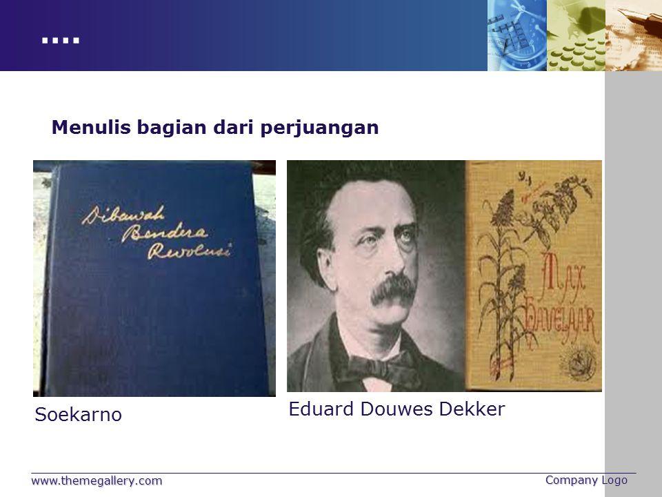 …. Menulis bagian dari perjuangan Eduard Douwes Dekker Soekarno