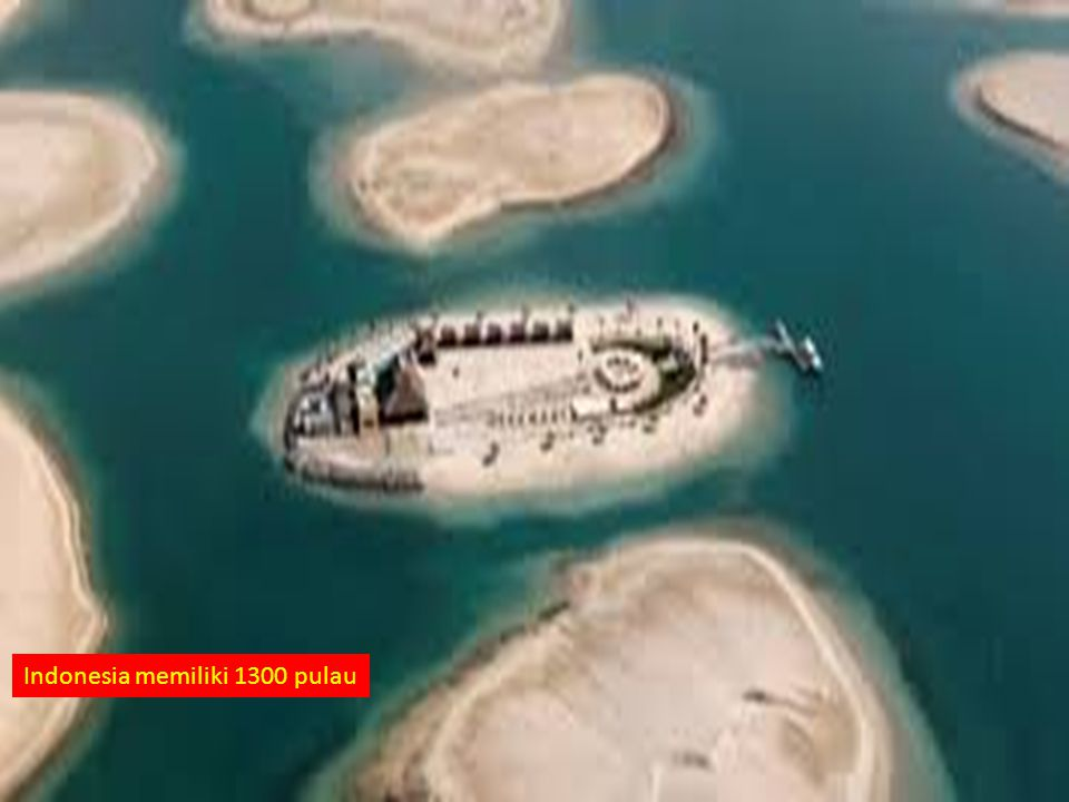 Indonesia memiliki 1300 pulau