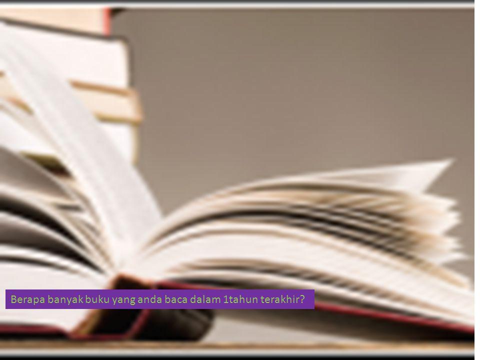 Berapa banyak buku yang anda baca dalam 1tahun terakhir