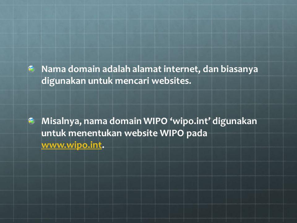 Nama domain adalah alamat internet, dan biasanya digunakan untuk mencari websites.