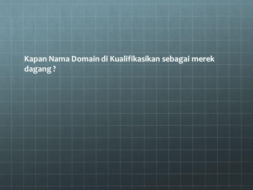 Kapan Nama Domain di Kualifikasikan sebagai merek dagang