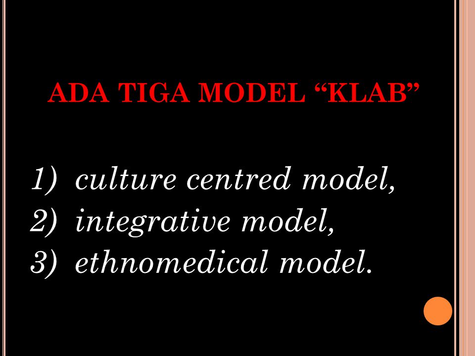 1) culture centred model, 2) integrative model, 3) ethnomedical model.
