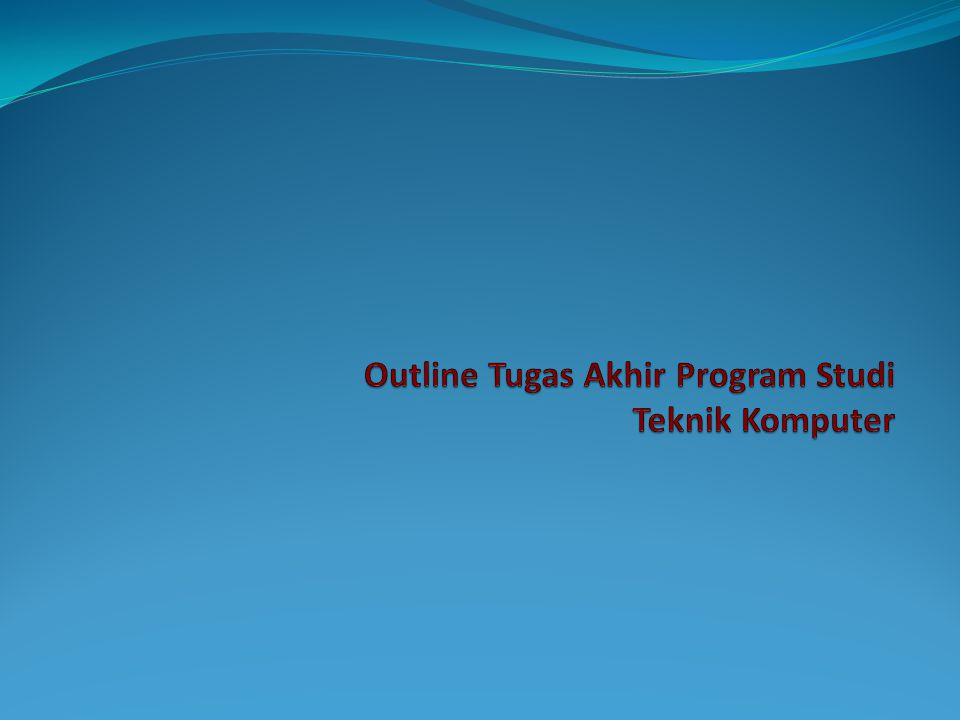 Outline Tugas Akhir Program Studi Teknik Komputer