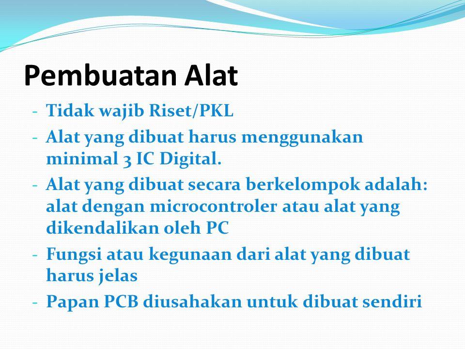 Pembuatan Alat Tidak wajib Riset/PKL