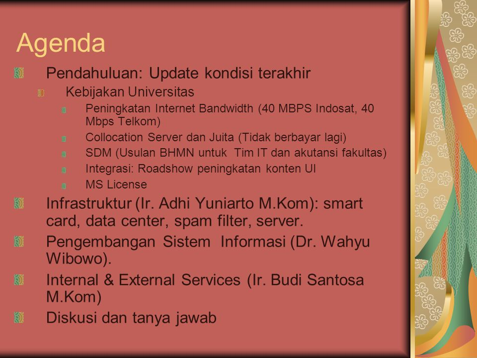 Agenda Pendahuluan: Update kondisi terakhir