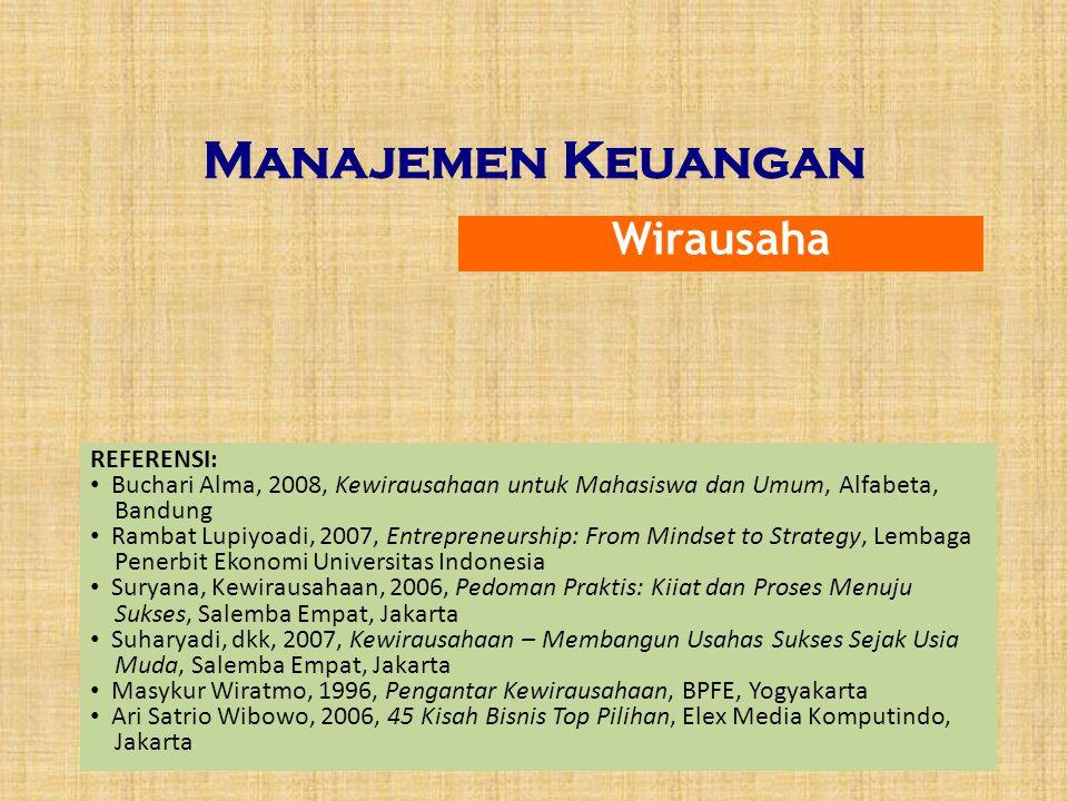 Manajemen Keuangan Wirausaha REFERENSI: