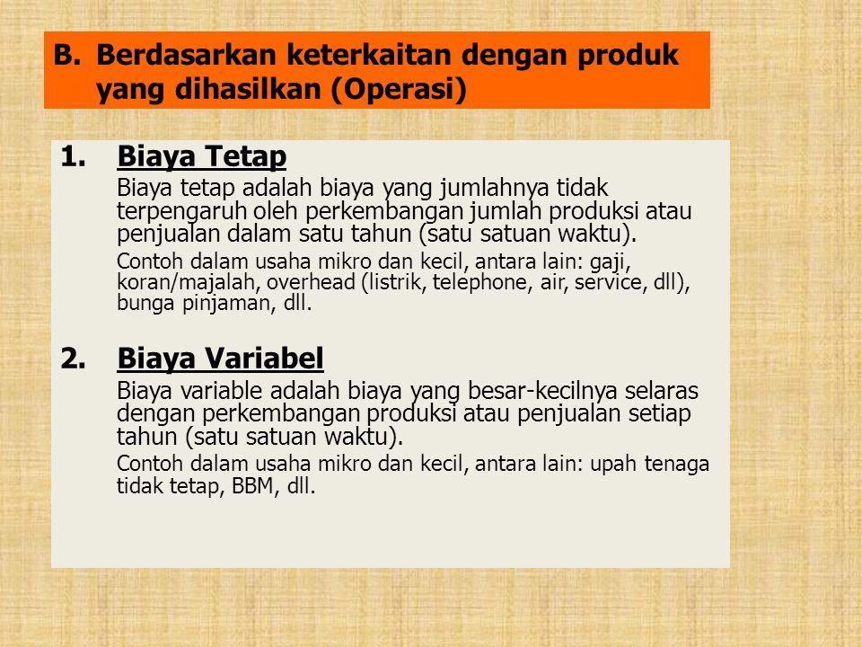 Berdasarkan keterkaitan dengan produk yang dihasilkan (Operasi)