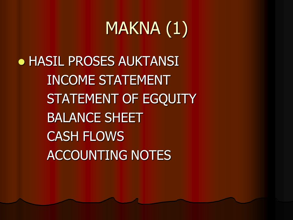 MAKNA (1) HASIL PROSES AUKTANSI INCOME STATEMENT STATEMENT OF EGQUITY