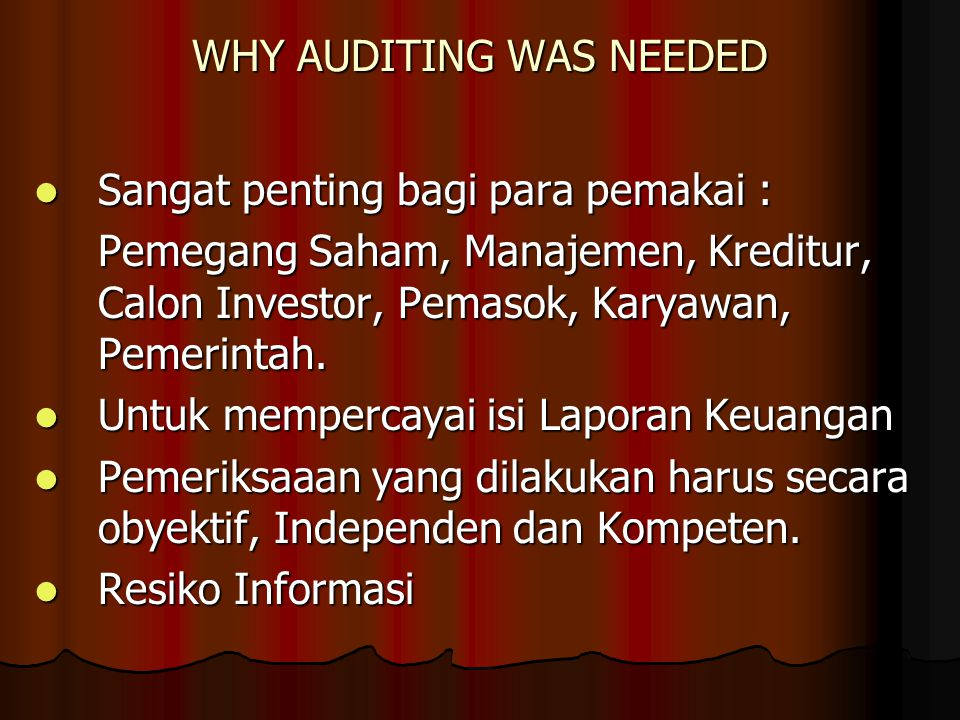 WHY AUDITING WAS NEEDED