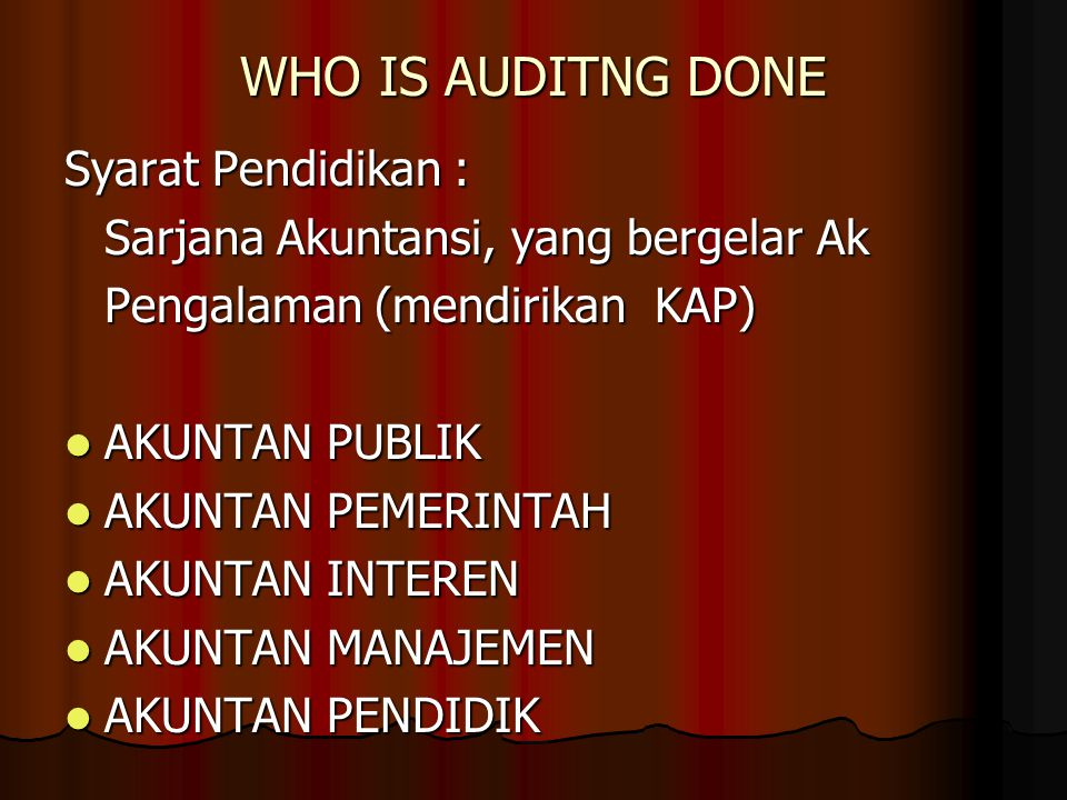WHO IS AUDITNG DONE Syarat Pendidikan :