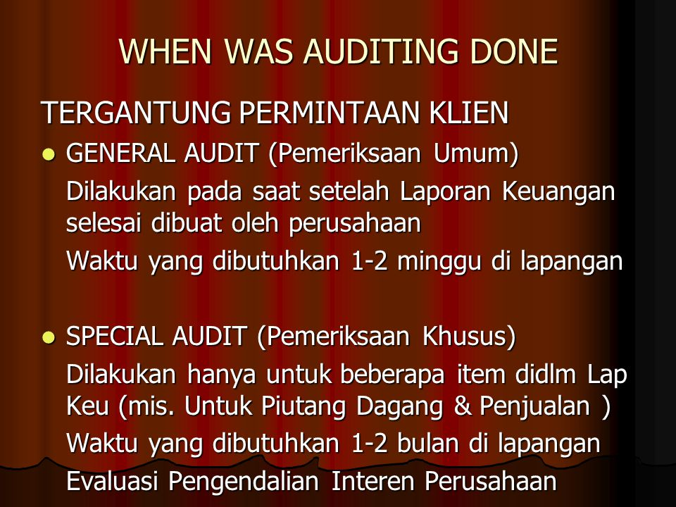 WHEN WAS AUDITING DONE TERGANTUNG PERMINTAAN KLIEN