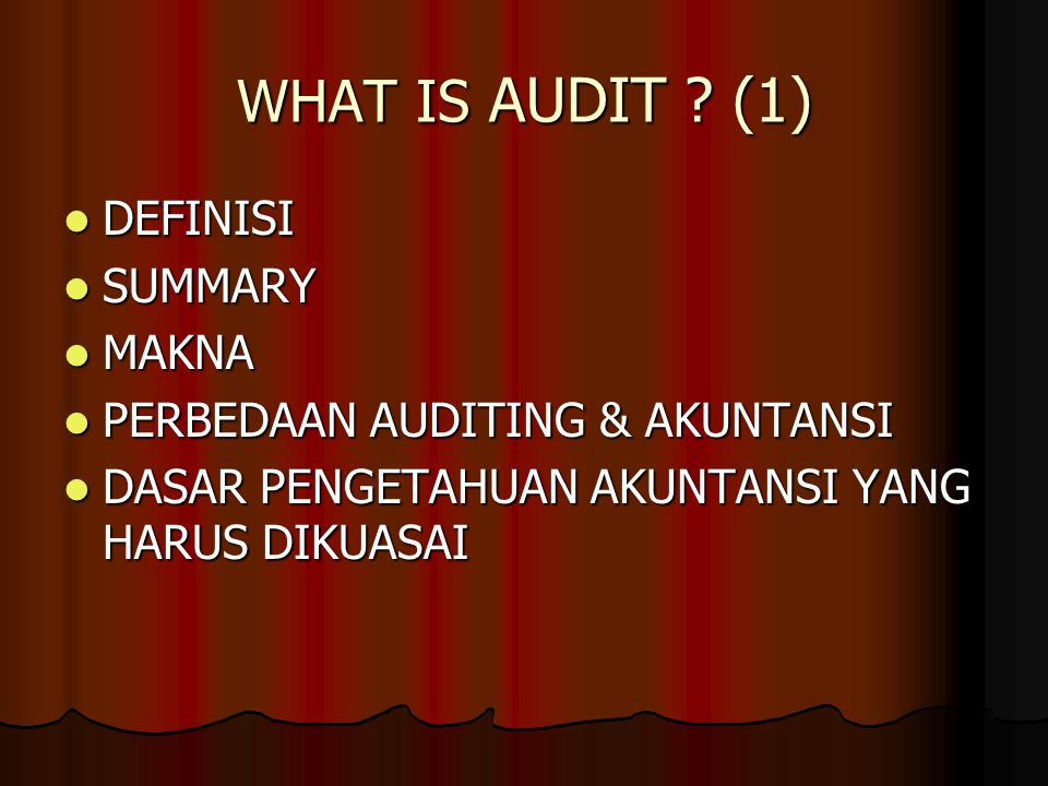 WHAT IS AUDIT (1) DEFINISI SUMMARY MAKNA